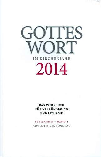 9783429036614: Gottes Wort im Kirchenjahr: 2014. Lesejahr A - Band 1: Advent bis 8. Sonntag