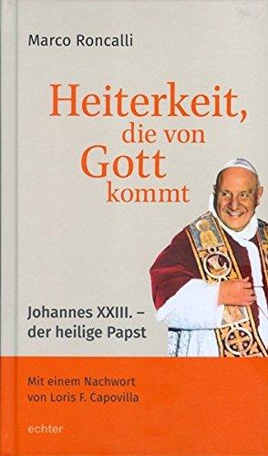 9783429037147: Heiterkeit, die von Gott kommt: Johannes XXIII. - der heilige Papst