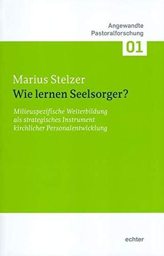 9783429037482: Wie lernen Seelsorger?: Milieuspezifische Weiterbildung als strategisches Instrument kirchlicher Personalentwicklung