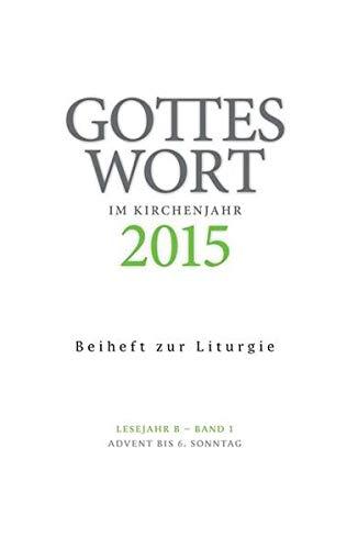 9783429037871: Gottes Wort im Kirchenjahr: 2015. Lesejahr B - Band 1: Advent bis Aschermittwoch. Beiheft zur Liturgie