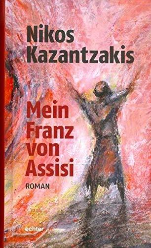 Mein Franz von Assisi: Nikos Kazantzakis