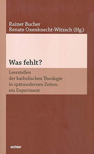 9783429038809: Was fehlt?: Leerstellen der katholischen Theologie in spätmodernen Zeiten: ein Experiment
