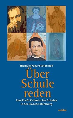 9783429039738: Über Schule reden: Zum Profil katholischer Schulen in der Diözese Würzburg