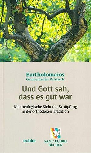 Und Gott sah, dass es gut war: Bartholomaios
