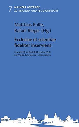 Ecclesiae et scientiae fideliter inserviens. Festschrift für: Pulte, Matthias; Rieger,