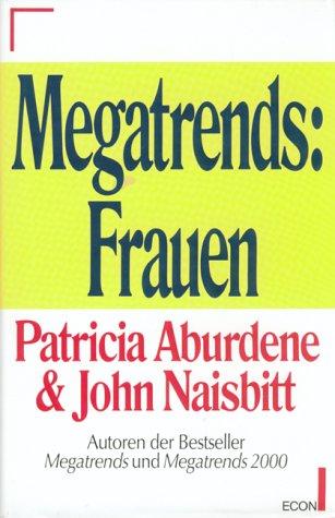 Megatrends, Ten New Directions Transforming Our Lives: John Naisbitt