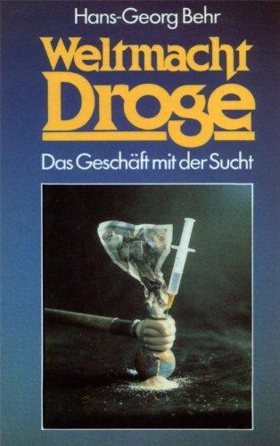 9783430112833: Weltmacht Droge: Das Geschaft mit der Sucht (German Edition)