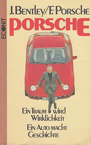 9783430112857: Porsche. Ein Traum wird Wirklichkeit. Ein Auto macht Geschichte
