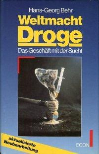 9783430112932: Weltmacht Droge. Das Geschäft mit der Sucht