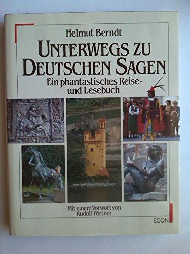 Unterwegs zu deutschen Sagen : e. phantast.: Berndt, Helmut: