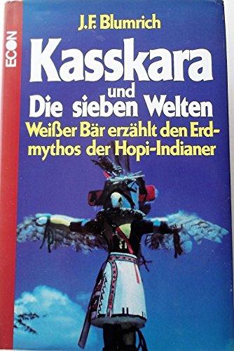 9783430113656: Kasskara und die sieben Welten : die Geschichte der Menschheit in der Uberlieferung der Hopi-Indianer
