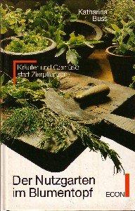 9783430115971: Der Nutzgarten im Blumentopf. Kräuter und Gemüse statt Zierpflanzen