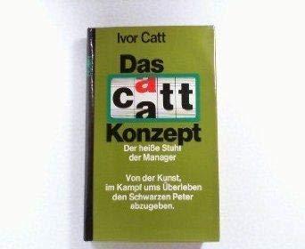 Das Catt - Konzept. Der heiße Stuhl: Catt, Ivor: