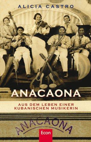9783430117524: Anacaona. Aus dem Leben einer kubanischen Musikerin.