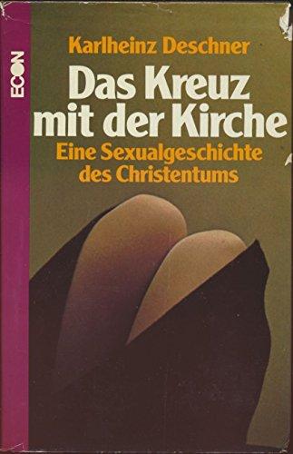9783430120654: Das Kreuz mit der Kirche. Eine Sexualgeschichte des Christentums
