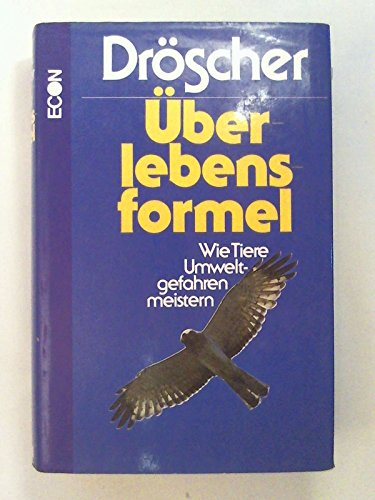 9783430121910: Überlebensformel: Wie Tiere Umweltgefahren meistern (German Edition)