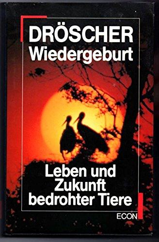 Wiedergeburt. Leben und Zukunft bedrohter Tiere . - signiert: Dröscher, Vitus B.