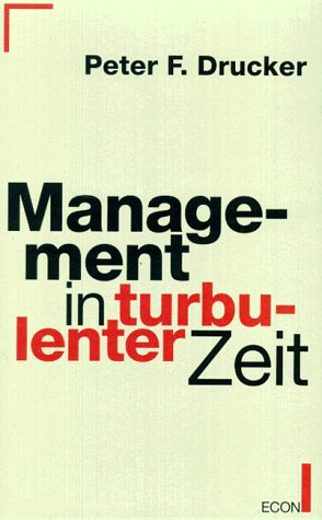 Management in turbulenter Zeit. (9783430122290) by Drucker, Peter F.