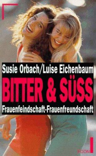 9783430123471: Bitter und süss. Frauenfeindschaft - Frauenfreundschaft