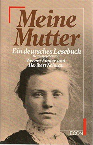 Meine Mutter. Ein deutsches Lesebuch