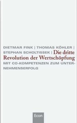 Die dritte Revolution der Wertschöpfung. Mit Co-Kompetenzen: Fink, Dietmar ;