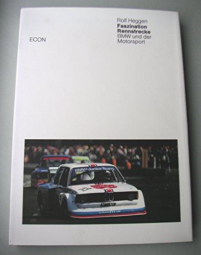 Faszination Rennstrecke. BMW und der Motorsport: Heggen, Rolf