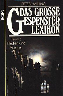 Das grosse Gespensterlexikon: Geister, Medien und Autoren (German Edition) (3430142237) by Peter Haining