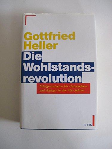 Die Wohlstandsrevolution: Heller, Gottfried