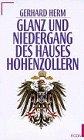 9783430144599: Glanz und Niedergang des Hauses Hohenzollern: Gerhard Herm