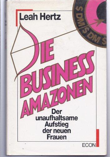 9783430145152: Business-Amazonen. Der unaufhaltsame Aufstieg der neuen Frauen