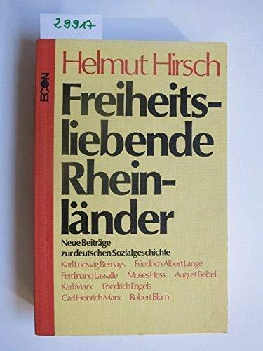 Freiheitsliebende Rheinlander: Neue Beitr. zur dt. Sozialgeschichte: Hirsch, Helmut