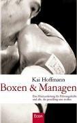 Boxen & Managen: Eine Praxisanleitung für Führungskräfte: Hoffmann, Kai