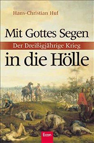 9783430148733: Mit Gottes Segen in die Hölle: Der Dreißigjährige Krieg