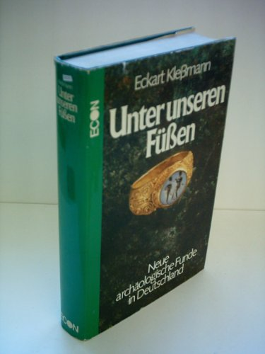 9783430154833: Unter unseren Fussen: Neue archaolog. Funde in Deutschland (German Edition)