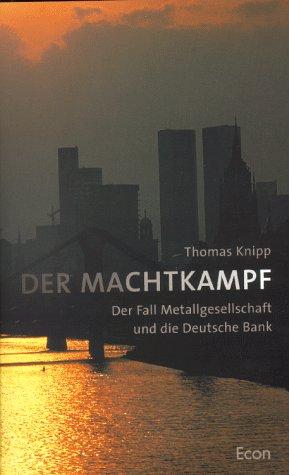 9783430154949: Der Machtkampf: Der Fall Metallgesellschaft und die Deutsche Bank (German Edition)