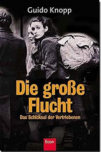 9783430155052: Die grosse Flucht: Das Schicksal der Vertriebenen