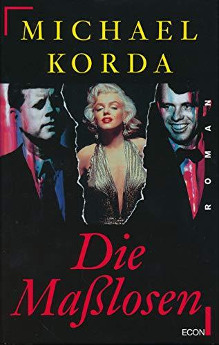 Die Masslosen : Roman.: Korda, Michael und