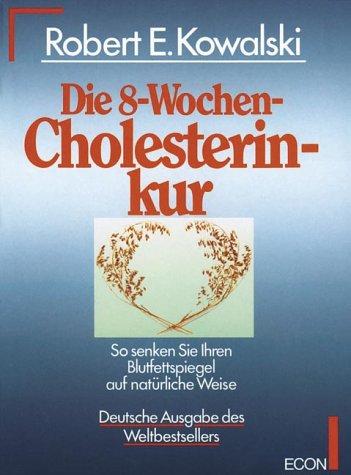 9783430156394: Die 8-Wochen-Cholesterinkur: So senken Sie ihren Blutfettspiegel auf natürlic...