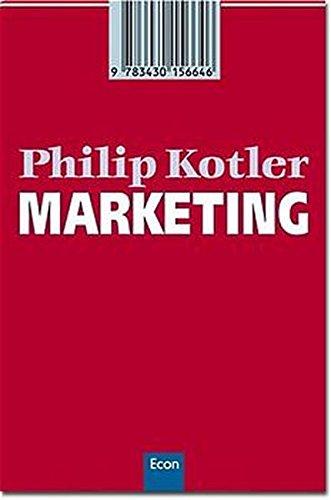 MARKETING Märkte schaffen, erobern und beherrschen [Aus: Kotler, Philip: