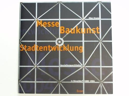 9783430156714: Messe Baukunst Stadtentwicklung. Ausstellungsarchitektur in Düsseldorf 1880 - 2004
