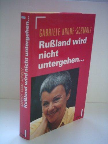 Russland wird nicht untergehen-- (German Edition): Gabriele Krone-Schmalz