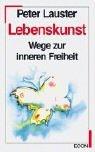 9783430158923: Lebenskunst. Wege zur inneren Freiheit.