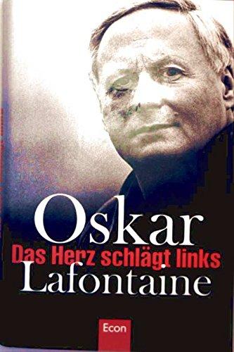 Das Herz Schlagt Links (German Edition): Oskar Lafontaine