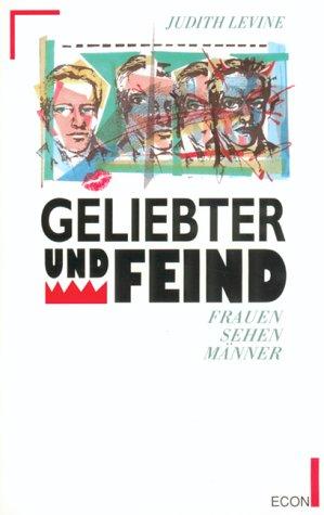 Geliebter und Feind. Frauen sehen Männer (3430159660) by Levine, Judith