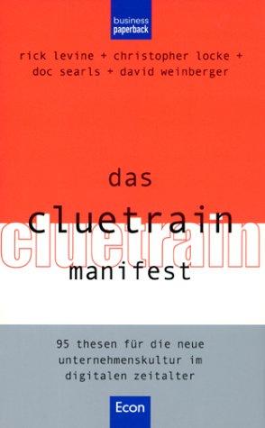 Das Cluetrain Manifest. (3430159679) by Christopher Locke; David Weinberger; Doc Searls; Rick Levine