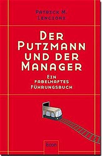 Der Putzmann und der Manager. (9783430159746) by Patrick M. Lencioni
