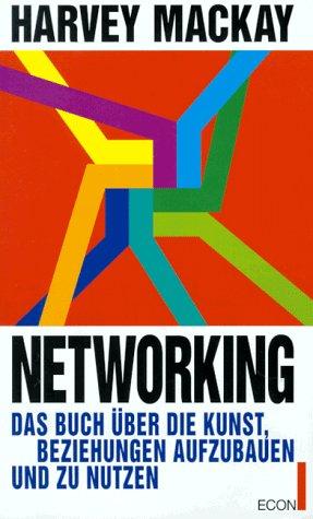 9783430162579: Networking. Das Buch über die Kunst, Beziehungen aufzubauen und zu nutzen.
