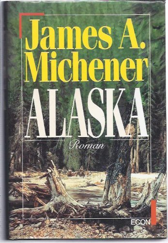 Alaska.: Michener, James A.: