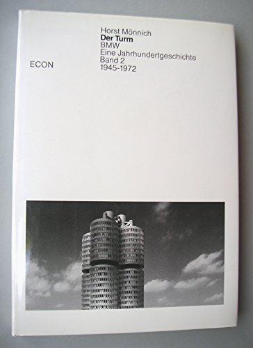 Der Turm. BMW. Eine Jahrhundertgeschichte, Band 2: Mönnich, Horst: