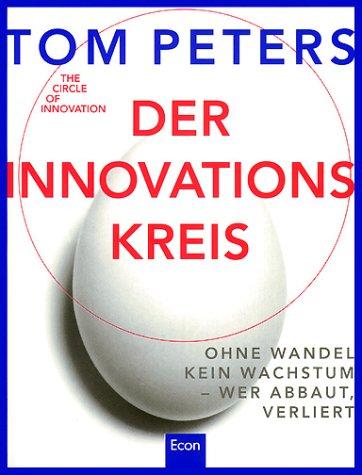 9783430174572: Der Innovationskreis: Ohne Wandel kein Wachstum - wer abbaut, verliert